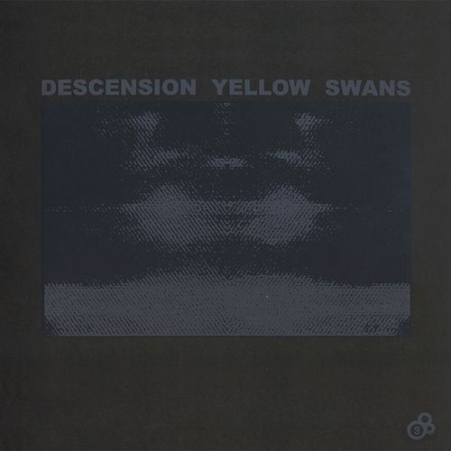 Descension Yellow Swans by Yellow Swans