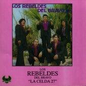La Celda 27 by Los Rebeldes del Bravo
