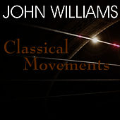 Classical Movements by John Williams