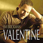 Valentine by Jim Brickman
