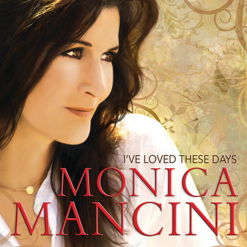 I've Loved These Days by Monica Mancini
