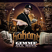 Gimme All Mine by Kokane