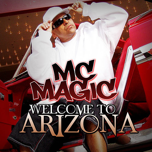 Welcome To Arizona by MC Magic
