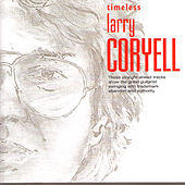 Timeless Larry Coryell by Larry Coryell