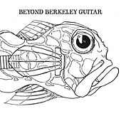 Beyond Berkeley Guitar by Various Artists