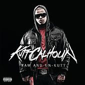 Raw And Un-Kutt by Kutt Calhoun