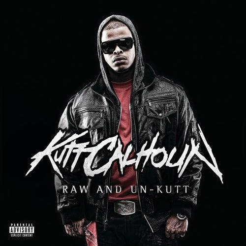 Raw And Un-Kutt by Kutt Calhoun