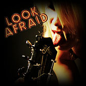 Anthology by Look Afraid