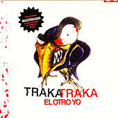 Traka Traka by El Otro Yo