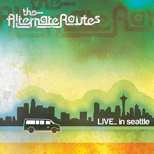Live... In Seattle by The Alternate Routes