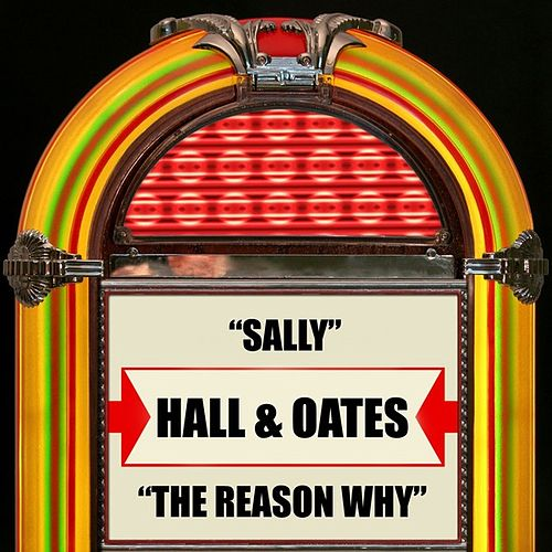 Sally / The Reason Why by Hall & Oates