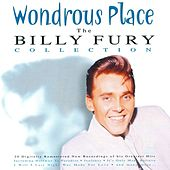 Wondrous Place - The Billy Fury Collection by Billy Fury