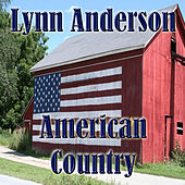 American Country - Lynn Anderson by Lynn Anderson