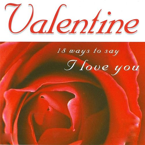 Valentine - 18 Ways To Say I Love You by Various Artists