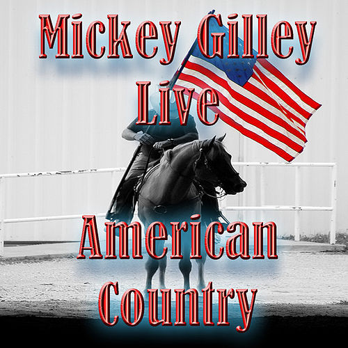 American Country - Mickey Gilley by Mickey Gilley