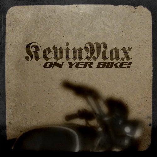 On Yer Bike! (Digital Single) by Kevin Max