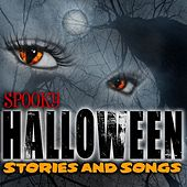 Spooky Halloween Songs And Stories by Various Artists