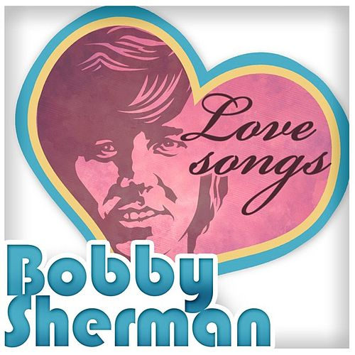 Love Songs by Bobby Sherman