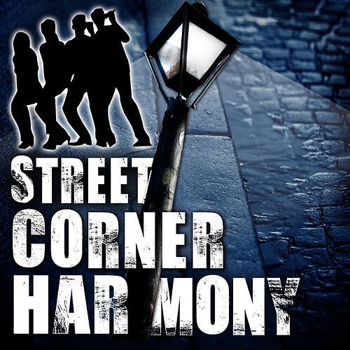 Street Corner Harmony by Various Artists