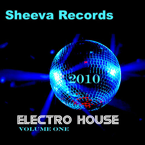 Sheeva Electro House Volume one by Various Artists