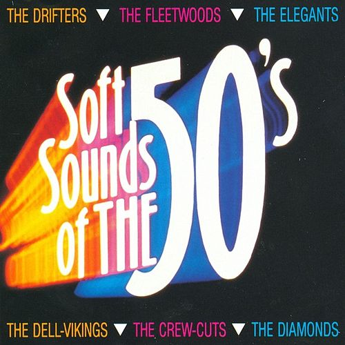 Soft Sounds Of The 50's by Various Artists