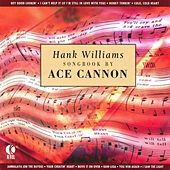 Hank Williams Songbook By Ace Cannon by Ace Cannon