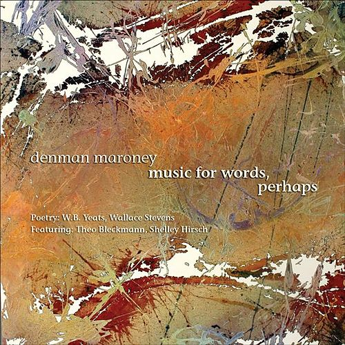 Maroney: Music for Words, Perhaps by Various Artists