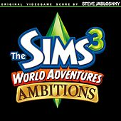 The Sims 3: World Adventures & Ambitions by Steve Jablonsky