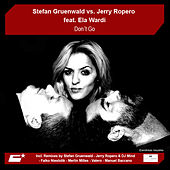 Don't Go by Stefan Gruenwald vs. Jerry Ropero