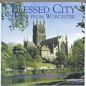 Blessed City: Hymns from Worcester by Gloucester CathedralChoir