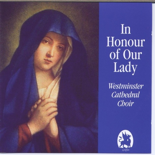 In Honour of Our Lady by Westminster Cathedral Choir