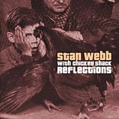 Reflections by Stan Webb