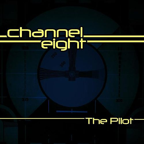 The Pilot by Channel Eight