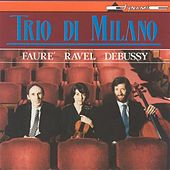 Debussy / Ravel / Faure: Piano Trios by Trio di Milano