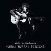Hurra Hurra So Nicht by Gisbert Zu Knyphausen