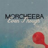 Even Though by Morcheeba