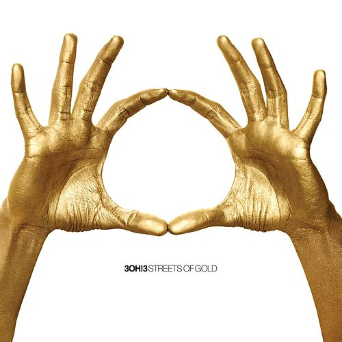 Streets Of Gold by 3OH!3