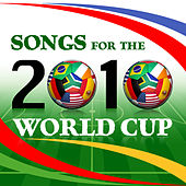 Songs For the 2010 World Cup by Various Artists