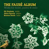 Faure, G.: Violin Sonata No. 1 / Piano Trio / Arrangements by Gil Shaham