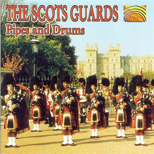 Pipes and Drums by The Scots Guards
