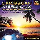 Caribbean Steeldrums: 20 Famous Tropical Melodies by Steelasophical