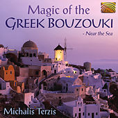 Magic of the Greek Bouzouki: Near the Sea by Michalis Terzis