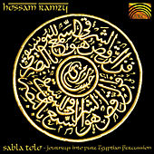 Sabla Tolo - Journeys Into Pure Egyptian Percussion by Hossam Ramzy