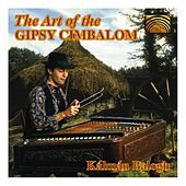 The Art of the Gipsy Cimbalom by Kalman Balogh