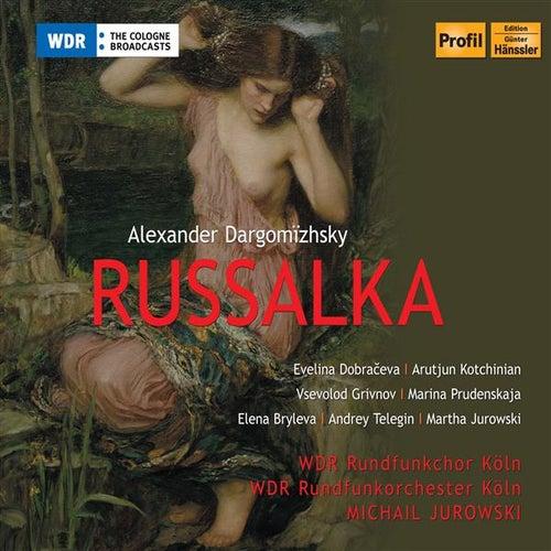 Dargomyzhsky: Rusalka by Michail Jurowski