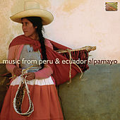 Music From Peru and Ecuador by Alpamayo