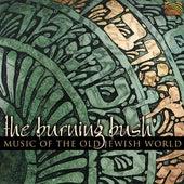 Music of the Old Jewish World by Burning Bush