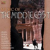 Music of the Middle East - Iran, Syria, Iraq, Egypt, Turkey, Armenia, Lebanon … by Various Artists