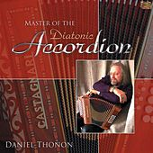 Master of the Diatonic Accordion by Daniel Thonon