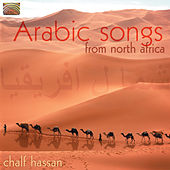 Arabic Songs From North Africa by Chalf Hassan